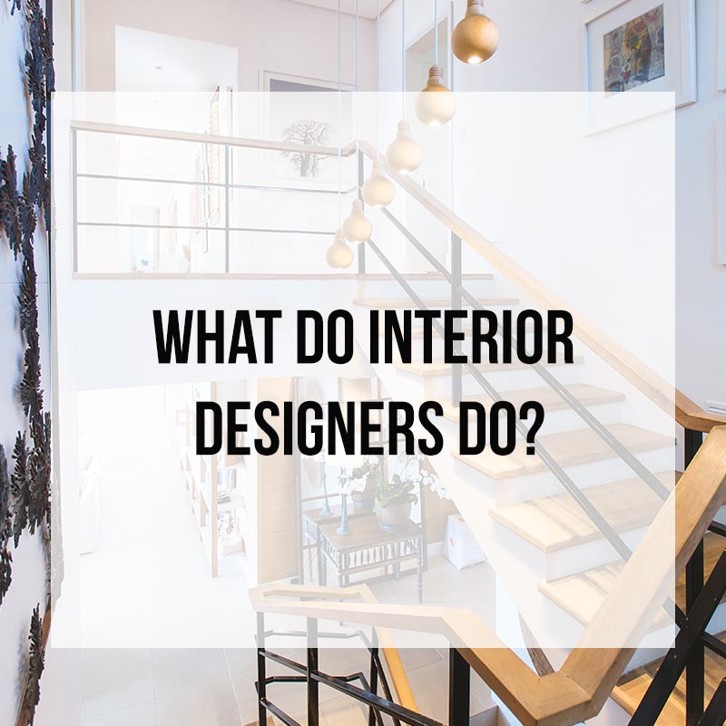 What do interior designers do?