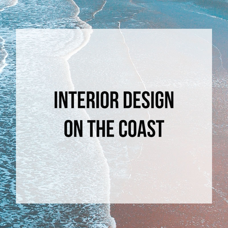 Coastal Interior Design