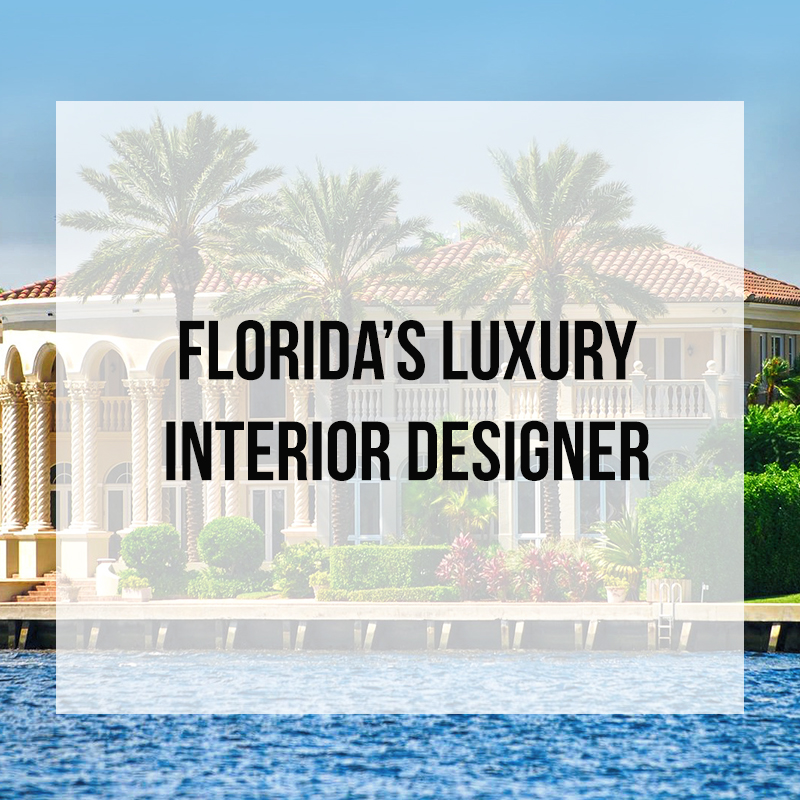 florida luxury interior designer