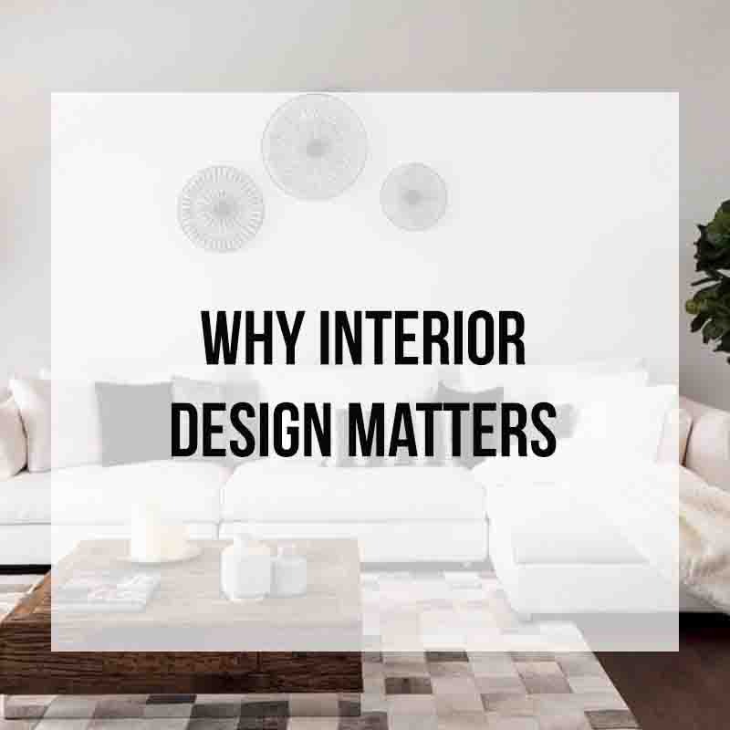 Why Interior Design Matters