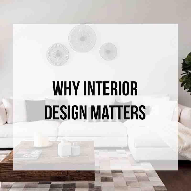 Why Interior Design Matters